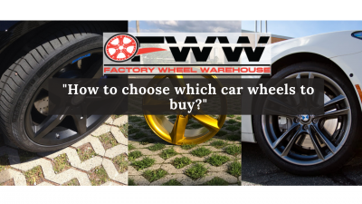 How to choose which car wheels to buy?