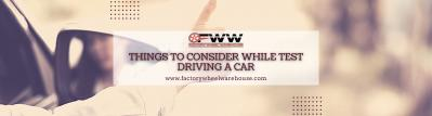 Things to consider while test driving a car