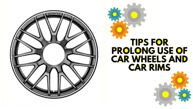 Tips for Prolong use of Car Wheels and Car Rims
