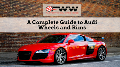 A Complete Guide to Audi Wheels and Rims